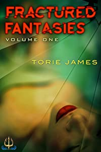 Fractured Fantasies: Volume One |