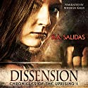 Dissension: Chronicles of the Uprising, Book 1 Audiobook by K.A. Salidas Narrated by Meghan Kelly