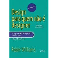 Design Para Quem não É Designer: Princípios de Design e Tipografia Para Iniciantes