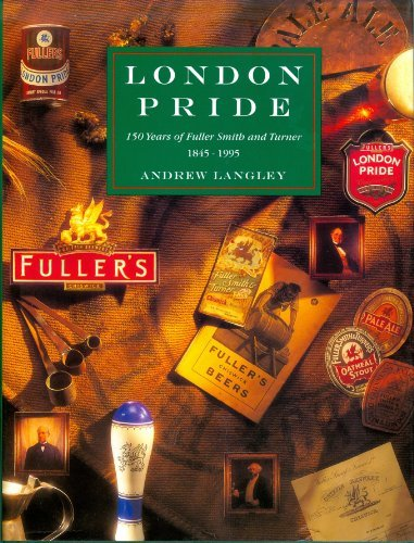 London Pride: 150 Years of Fuller, Smith and Turner by Andrew Langley - Mall Stores Langley