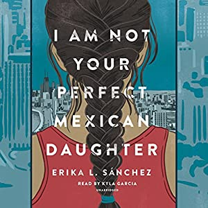 I Am Not Your Perfect Mexican Daughter Audiobook