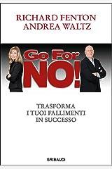 Go for no!: Trasforma i tuoi fallimenti in successo (Italian Edition) Kindle Edition
