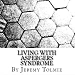 Living with Aspergers Syndrome | Jeremy J. R. Tolmie