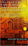 Day Trade Forex: Earn 20 pips Per Forex Trade Daily Sureshot Strategy