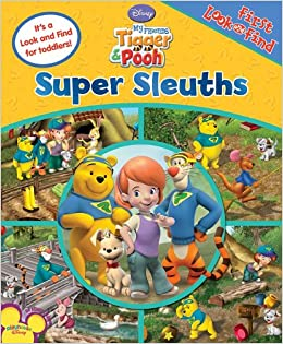 First look and find my friends tigger pooh super sleuths my first look and find my friends tigger pooh super sleuths my first look and find editors of publications international ltd amazon books altavistaventures Gallery