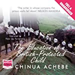 The Education of a British Protected Child | Chinua Achebe