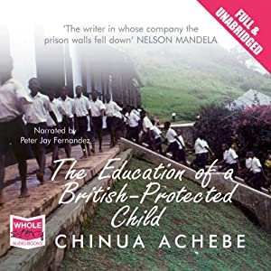 The Education of a British Protected Child Audiobook