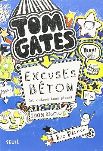 Tom Gates, Tome 2 : Excuses beton (et autres bons plans) - French version of Excellent Excuses (And Other Good Stuff) (French Edition) by Liz Pichon, Natalie Zimmermann (2012) Paperback