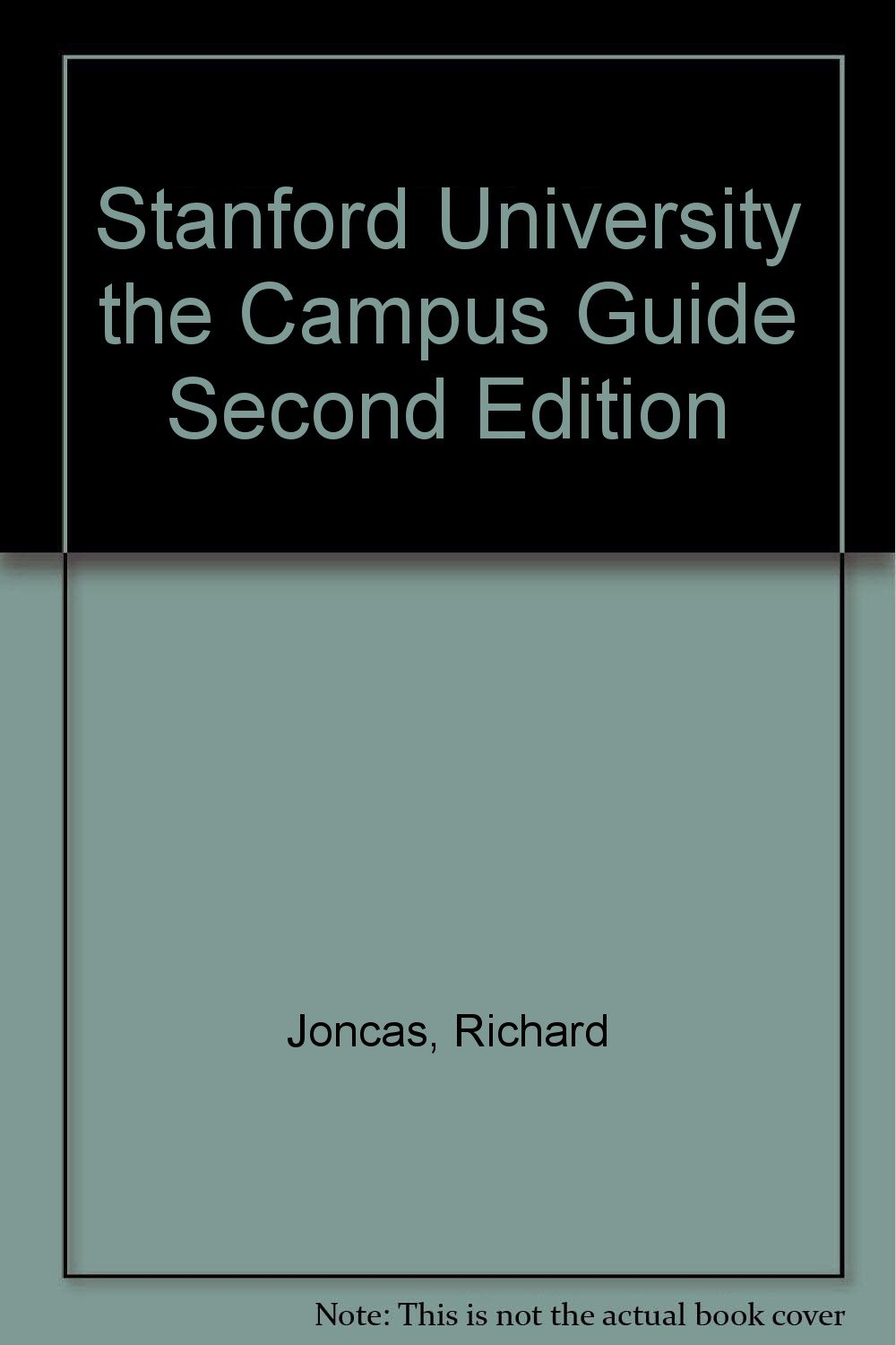 Stanford University the Campus Guide Second Edition