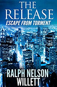 The Release: Escape From Torment by Ralph Nelson Willett ebook deal