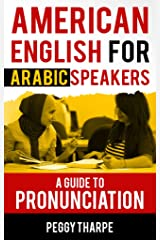 American English for Arabic Speakers: A Guide to Pronunciation Kindle Edition