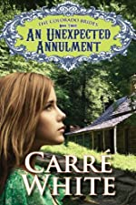 An Unexpected Annulment (The Colorado Brides Series Book 3)