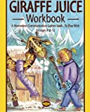 Giraffe Juice Workbook: A Nonviolent Communication Games Book ... To Play With