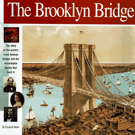 Brooklyn Bridge Suspension Bridge - The Brooklyn Bridge: The story of the world's most famous bridge and  the remarkable family that built it. (Wonders of the World Book)