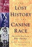 The Lost History of the Canine Race: Our 15,000-Year Love Affair With Dogs