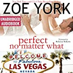Perfect No Matter What: Laney & Kyle Do Vegas, Wardham Book 5 | Zoe York
