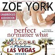 Perfect No Matter What: Laney & Kyle Do Vegas, Wardham Book 5 | Zoe York