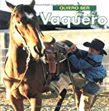 Quiero ser Vaquero (Spanish Edition)