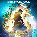 One Realm Beyond: Realm Walkers, Book 1 Audiobook by Donita K. Paul Narrated by Maxwell Glick