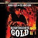 Desperado's Gold Audiobook by Jackie R. Kays, Teel James Glenn Narrated by Scott Sutherland