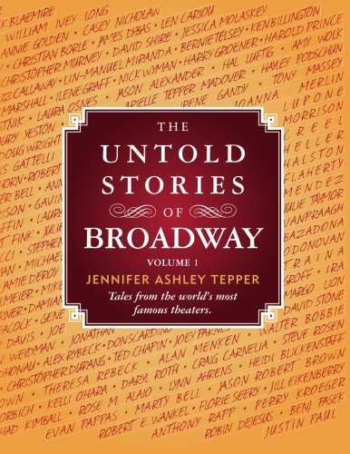 The Untold Stories of Broadway: Volume 1
