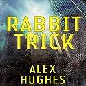Rabbit Trick: A Mindspace Investigations Novella Audiobook by Alex Hughes Narrated by Daniel Thomas May