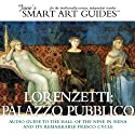 Lorenzetti: Palazzo Pubblico: The Hall of the Nine in Siena and its Remarkable Fresco Cycle Audiobook by  Jane's Smart Art Guides™ Narrated by M. Jane McIntosh