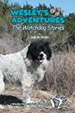 Wesley's Adventures: The Watchdog Stories (Wesley's Adventure Stories)
