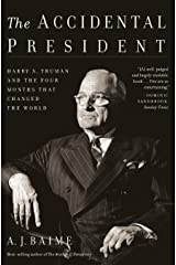 The Accidental President: Harry S. Truman and the Four Months That Changed the World Paperback