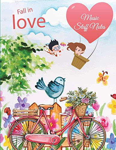 Fall in Love: Music Staff Notes: Cute Lover, Music Composition Books, Music Manuscript Paper 120 Pages Large Print 8.5