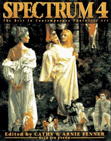 Spectrum 4: The Best In Contemporary Fantastic Art (Spectrum: The Best In Contemporary Fantastic Art (Paperback))