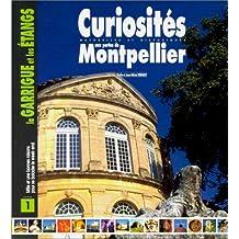 Curiosites montpellier aux porte de montpellier (tome I)
