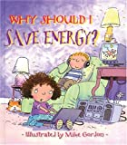 Why Should I Save Energy?, Jen Green, 0764131567