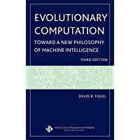 Evolutionary Computation: Toward a New Philosophy of Machine Intelligence (IEEE Press Series on Computational Intelligence)