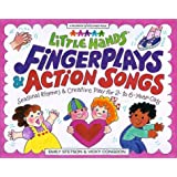 Little Hands Fingerplays & Action Songs: Seasonal Rhymes & Creative Play for 2- To 6-Year-Olds: Seasonal Rhymes and Creative Play for 2 to 6-Year-Olds (Williamson Little Hands Book)