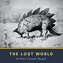 The Lost World: Professor Challenger, Book 1 Audiobook by Sir Arthur Conan Doyle Narrated by Bob Neufeld