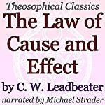 The Law of Cause and Effect: Theosophical Classics | C. W. Leadbeater