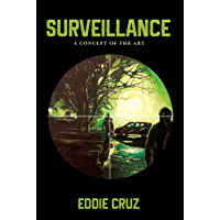 Surveillance: A Concept of the Art (English Edition)