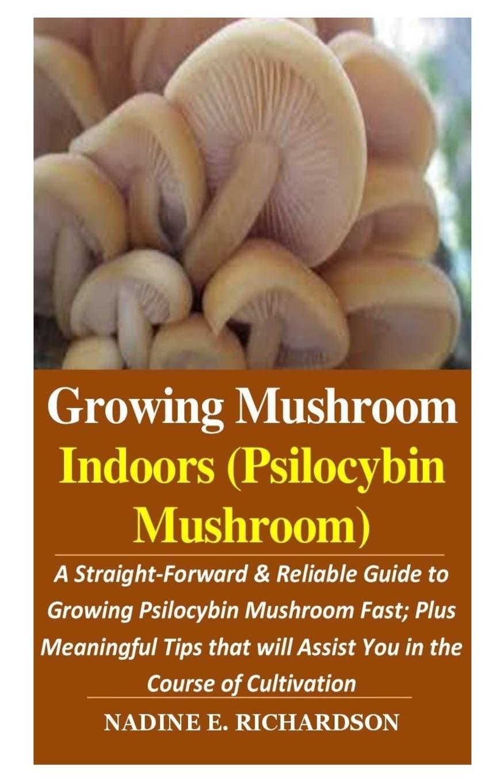 Amazon com: Growing Mushroom Indoors (Psilocybin Mushroom):: A