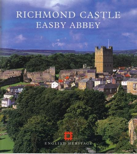 Richmond Castle, Easby Abbey (English Heritage Guidebooks)