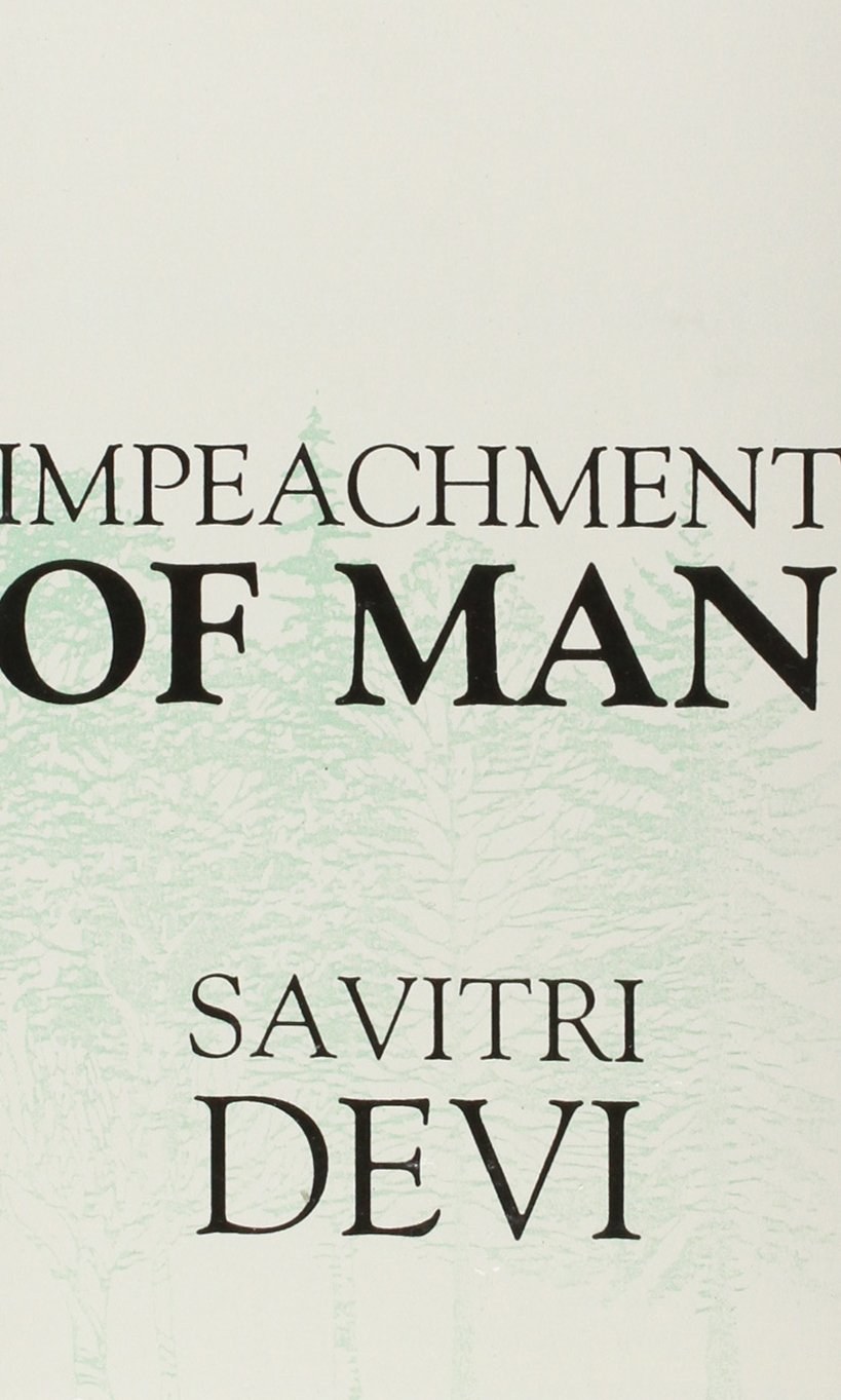 The Impeachment of Man: Savitri Devi: 9780939482337: Amazon.com: Books