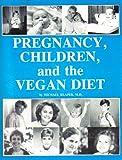 Pregnancy, Children, and the Vegan Diet, Klaper, Michael, 0961424826