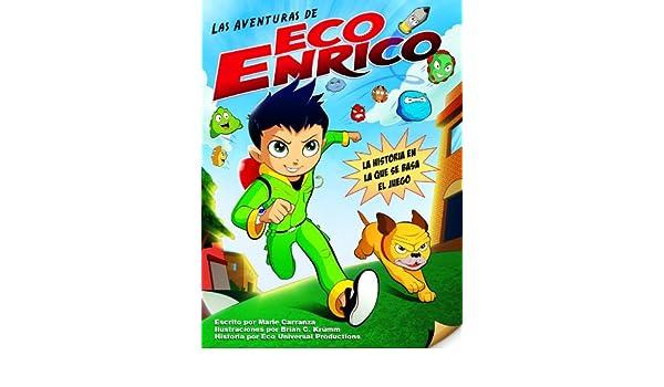 Las Aventuras de Eco Enrico (Spanish Edition) - Kindle edition by Eco Universal Productions, Marie Carranza, Brian C. Krümm. Children Kindle eBooks ...