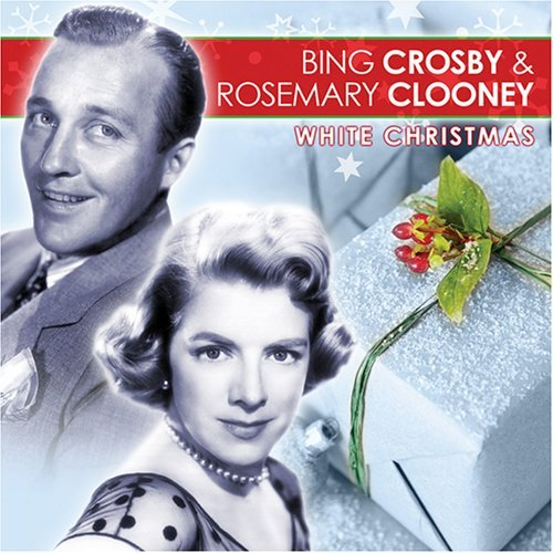 (White Christmas by Bing Crosby & Rosemary Clooney)
