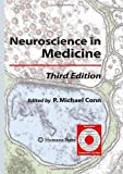 Neuroscience in Medicine, Conn, P. Michael, 1603274545