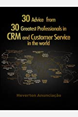 30 Advice from 30 Greatest Professionals in CRM and Customer Service in the World (CX Trilogy Book 3) eBook Kindle