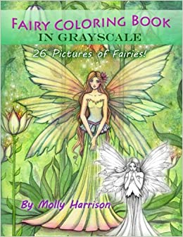Fairy Coloring Book in Grayscale - Adult Coloring Book by Molly ...