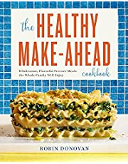 The Healthy Make-Ahead Cookbook: Wholesome, Flavorful Freezer Meals the Whole Family Will Enjoy