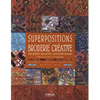 Superpositions en broderie créative: Broderie machine contemporaine