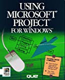 Using Microsoft Project for Windows, Pyron, Tim, 1565291514